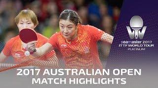 【Video】CHEN Meng・Zhu Yuling VS CHEN Xingtong・WANG Manyu, chung kết 2017 Seamaster 2017 Platinum, Australian Open