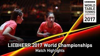 【Video】CHEN Meng・Zhu Yuling VS DING Ning・LIU Shiwen, chung kết LIEBHERR 2017 Giải vô địch Bóng bàn Thế giới