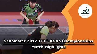 【Video】MIU Hirano VS CHEN Meng, chung kết 2017 Giải vô địch ITTF Á