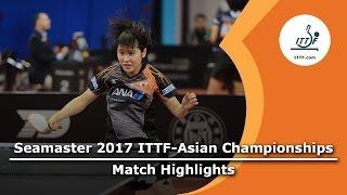 【Video】DING Ning VS MIU Hirano, tứ kết 2017 Giải vô địch ITTF Á