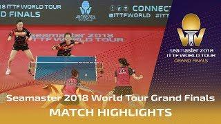 【Video】HAYATA Hina・MIMA Ito VS JEON Jihee・YANG Haeun, bán kết Vòng chung kết World Tour 2018