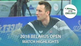 【Video】DESAI Harmeet VS PISTEJ Lubomir, tứ kết Thử thách 2018 tại Belarus Mở