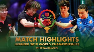 【Video】CHEN Meng・Zhu Yuling VS DOO Hoi Kem・LEE Ho Ching, tứ kết Giải vô địch bóng bàn thế giới 2019
