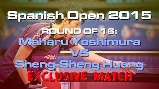 【Video】MAHARU Yoshimura VS HUANG Sheng-Sheng, vòng 16 2015  Tây Ban Nha mở rộng
